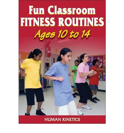 Fun Classroom Fitness Routines: Ages 10-14 No. 2