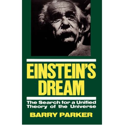 Descargar libros de texto para encender fuego Einsteins Dream : The Search for a Unified Theory of the Universe CHM by Barry R. Parker