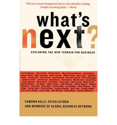 What's Next : Exploring the New Terrain for Business