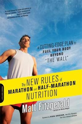 The New Rules of Marathon and Half-Marathon Nutrition
