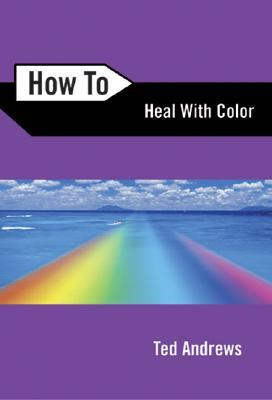 How to Heal with Color
