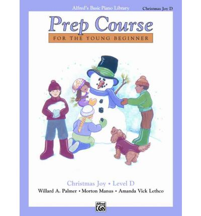 Alfred's Basic Piano Prep Course Christmas Joy!, Bk D : For the Young Beginner