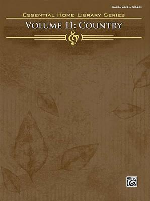 Essential Home Library, Vol 11 : Country (Piano/Vocal/Chords)