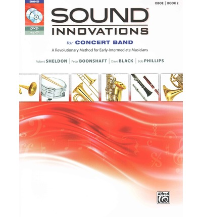 Download gratuiti per libri in formato pdf Sound Innovations for Concert Band, Bk 2 : A Revolutionary Method for Early-Intermediate Musicians Oboe , Book, CD & DVD FB2 0739067451 by Alfred Publishing, Robert Sheldon, Peter