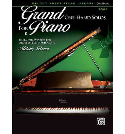 Grand One-Hand Solos for Piano, Bk 2 : 8 Elementary Pieces for Right or Left Hand Alone