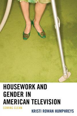 Housework and Gender in American Television : Coming Clean