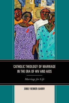 Kostenlose E-Book-Downloads bei Google Catholic Theology of Marriage in the Era of HIV and AIDS : Marriage for Life in German CHM 9780739196281