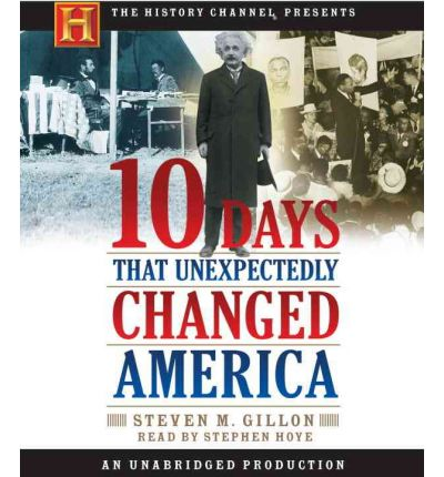 ten days that unexpectedly changed america 10 days that unexpectedly changed america is a ten-hour, ten-part television miniseries that aired on the history channel from april 9 through april 14, 2006.