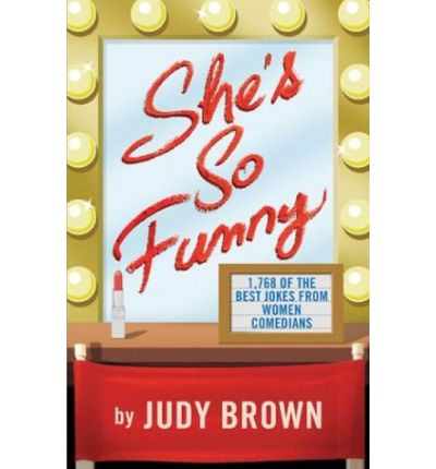 She's So Funny : 1,768 of the Best Jokes from Women Comedians