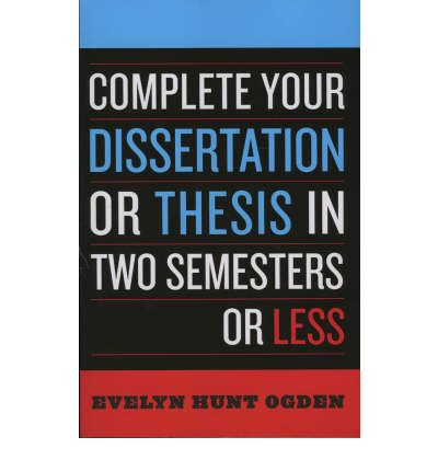 complete dissertation in less semester thesis two Get this from a library complete your dissertation or thesis in two semesters or less [evelyn hunt ogden] -- this newly updated guide describes how to effectively.