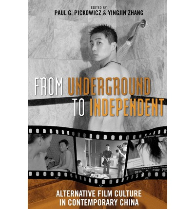From Underground to Independent : Alternative Film Culture in Contemporary China