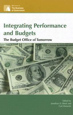 Integrating Performance and Budgets : The Budget Office of Tomorrow
