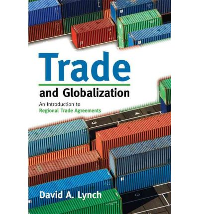 international trade and economic globalization Like any dynamic economic change, globalization generates costs as well as   but achievement of truly free global trade would generate very.