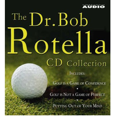 The Dr. Bob Rotella Collection : Includes