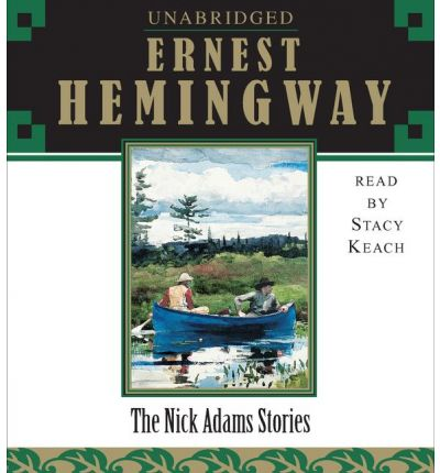 death in the nick adams stories Ernest hemingway — the nick adams stories in 1972, after hemingway's death, the stories were collected, arranged in the chronological order of adams' life.