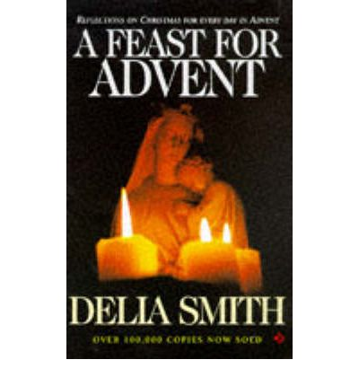 Laden Sie die eBooks in das iPad 2 herunter A Feast for Advent : Reflections on Christmas for Every Day in Advent 0745935192 auf Deutsch PDF RTF by Delia Smith