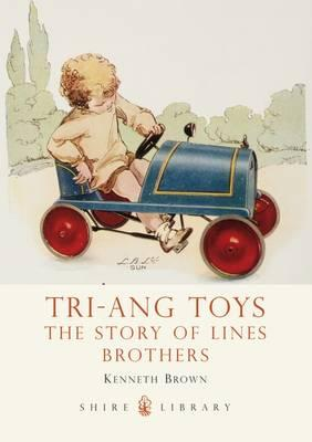 Tri-Ang Toys : The Story of Lines Brothers