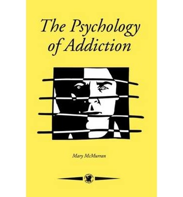 The Psychological Basis of Addiction