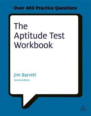 The Aptitude Test Workbook : Discover Your Potential and Improve Your Career Options with Practice Psychometric Tests