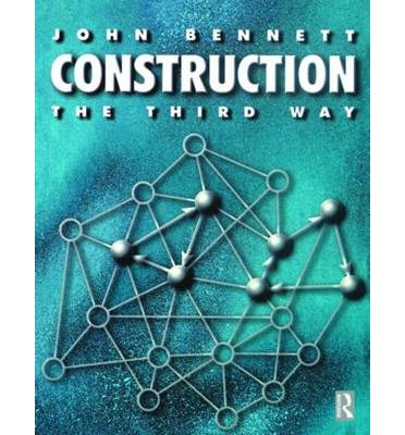 Construction the Third Way : Managing Cooperation and Competition in Construction