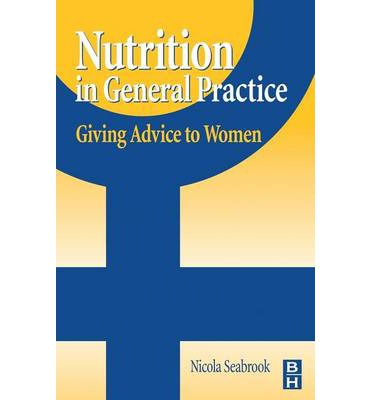 Nutrition in General Practice : Giving Advice to Women