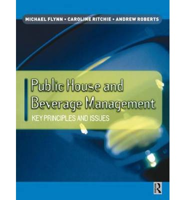Public House and Beverage Management : Key Principles and Issues
