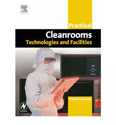 Practical Cleanrooms : Technologies and Facilities