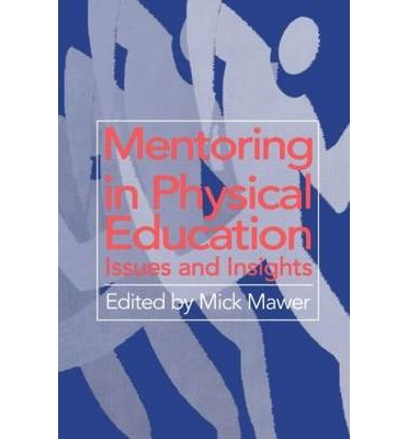 Mentoring in Physical Education : Issues and Insights