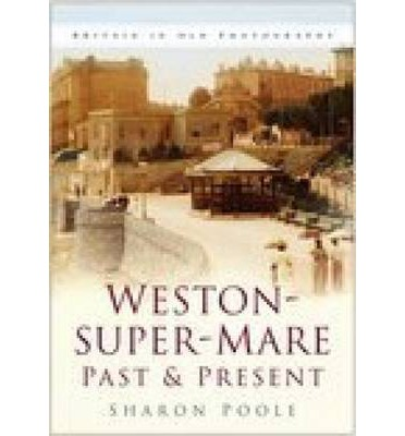 Weston-super-Mare Past and Present
