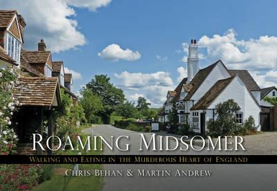 Roaming Midsomer : Walking and Eating in the Murderous Heart of England