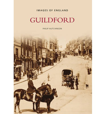 Guildford in Old Photographs
