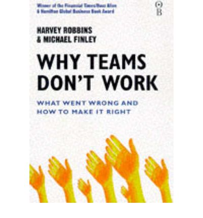 why teams don t work Written by harvey robbins, michael finley, narrated by harvey robbins, michael finley download the app and start listening to why teams don't work today - free with.