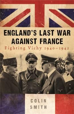 Download free e books nook Englands Last War Against France : Fighting Vichy 1940-42 PDF 0753827050