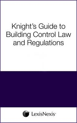 Knight's Guide to Building Control Law and Regulations: WITH Approved Documents