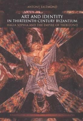 Art and Identity in Thirteenth-Century Byzantium