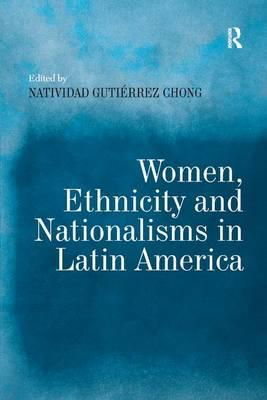 Download di libri in formato pdf Women Ethnicity and Nationalisms in Latin America 0754649253 by Natividad Gutierrez Chong"