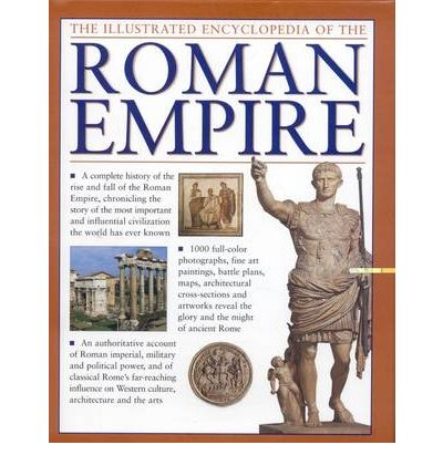 The Illustrated Encyclopedia of the Roman Empire