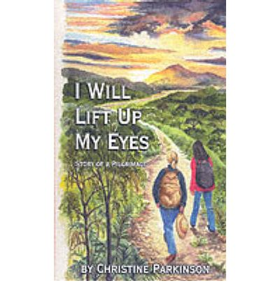 Lift Up My Eyes to the Mountains: Quotes, Precepts, and Poems to Live By, Lead by, and Love By