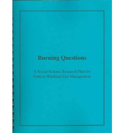 Burning Questions : A Social Science Research Plan for Federal Wildlife Fire Management