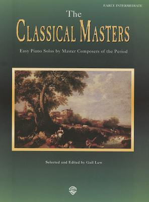 The Classical Masters : Easy Piano Solos by Master Composers of the Period