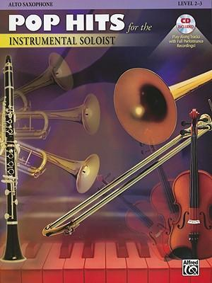 Pop Hits for the Instrumental Soloist: Alto Saxophone : Level 2-3