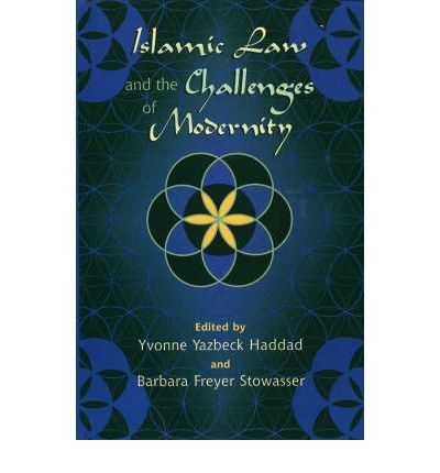 Islamic Law and the Challenges of Modernity