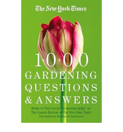 The new york times 1000 gardening questions and answers for Gardening questionnaire