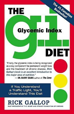 The G.I. Diet : The Easy Healthy Way to Permanent Weight Loss