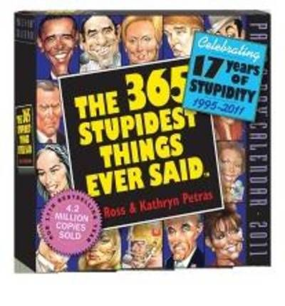 365 Stupidest Things Ever Said Calendar 2011