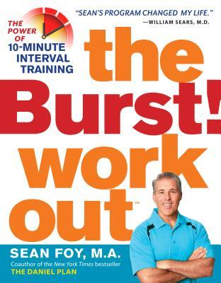The Burst! Workout : The Power of 10-Minute Interval Training