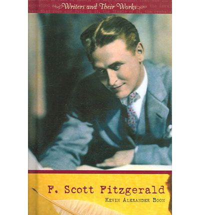a biography and life work of f scott fitzgerald