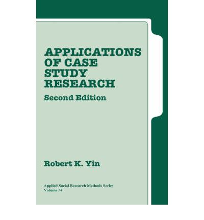 yin 1984 case study book Case study h researc applications of case study research by robert k yin 35 itis a privilege to provide the foreword for this fine book.
