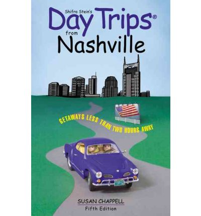 Day Trips from Nashville : Getaways Less Than Two Hours Away