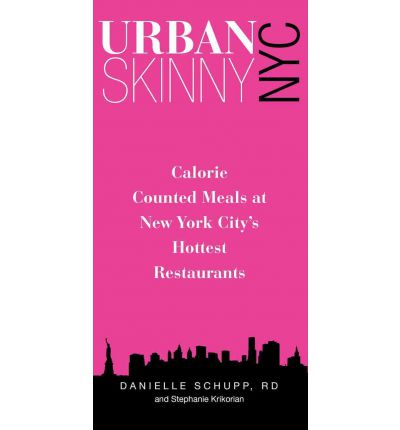 Urban Skinny NYC : Calorie Counted Meals at New York City's Hottest Restaurants